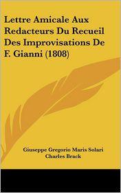 Lettre Amicale Aux Redacteurs Du Recueil Des Improvisations de F. Gianni (1808)