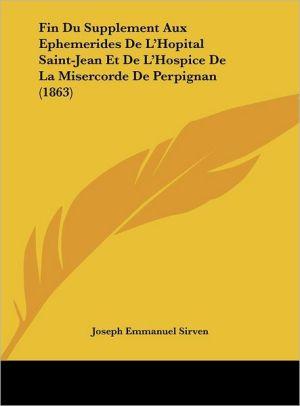 Fin Du Supplement Aux Ephemerides De L'Hopital Saint-Jean Et De L'Hospice De La Misercorde De Perpignan (1863) - Joseph Emmanuel Sirven