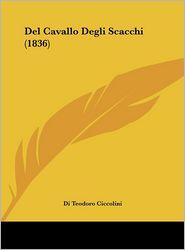 Del Cavallo Degli Scacchi (1836) - Di Teodoro Ciccolini