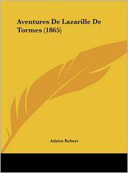 Aventures De Lazarille De Tormes (1865) - Adrien Robert (Editor)