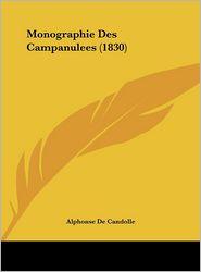 Monographie Des Campanulees (1830) - Alphonse De Candolle