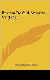 Revista De Sud-America V3 (1862) - Helfmann Publisher