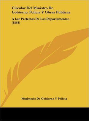 Circular del Ministro de Gobierno, Policia y Obras Publicas: A Los Prefectos de Los Departamentos (1868)
