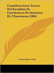 Consideraciones Acerca del Escalafon de Catedraticos de Institutos de 2 Ensenanza (1866)