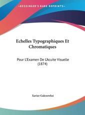 Echelles Typographiques Et Chromatiques - Xavier Galezowksi