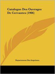 Catalogue Des Ouvrages de Cervantes (1906)