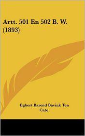 Artt. 501 En 502 B.W. (1893) - Egbert Barend Bavink Ten Cate