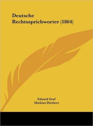 Deutsche Rechtssprichworter (1864) - Eduard Graf, Mathias Dietherr