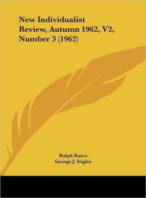New Individualist Review, Autumn 1962, V2, Number 3 (1962) - Ralph Raico (Editor), George J. Stigler, Robert M. Hurt