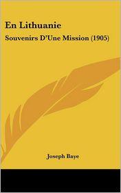 En Lithuanie: Souvenirs D'Une Mission (1905)