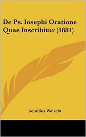 De Ps. Iosephi Oratione Quae Inscribitur (1881) - Aemilius Wolscht