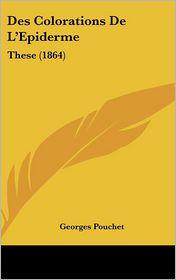 Des Colorations De L'Epiderme: These (1864) - Georges Pouchet