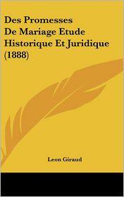 Des Promesses de Mariage Etude Historique Et Juridique (1888)