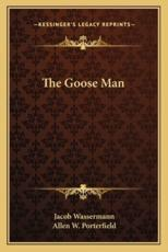 The Goose Man - Jacob Wassermann