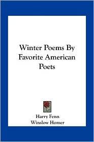 Winter Poems By Favorite American Poets - Harry Fenn, Winslow Homer
