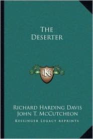 The Deserter - Richard Harding Davis, John T. McCutcheon (Illustrator)
