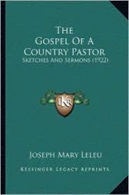 The Gospel of a Country Pastor: Sketches and Sermons (1922) - Joseph Mary Leleu