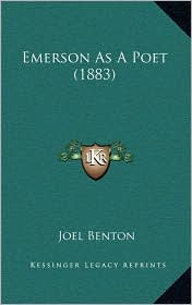 Emerson As A Poet (1883) - Joel Benton