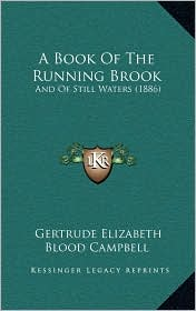A Book Of The Running Brook: And Of Still Waters (1886) - Gertrude Elizabeth Blood Campbell