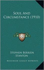 Soul And Circumstance (1910) - Stephen Berrien Stanton