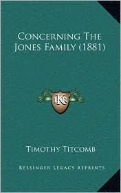 Concerning The Jones Family (1881) - Timothy Titcomb
