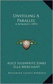 Unveiling A Parallel: A Romance (1893)