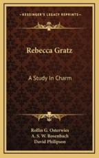 Rebecca Gratz - Rollin G Osterwies