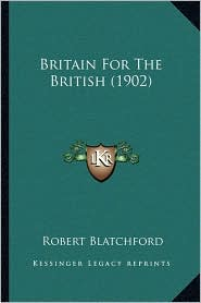 Britain For The British (1902) - Robert Blatchford