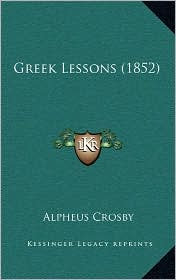 Greek Lessons (1852) - Alpheus Crosby