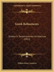 Greek Refinements - William Henry Goodyear