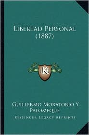 Libertad Personal (1887) - Guillermo Moratorio Y Palomeque