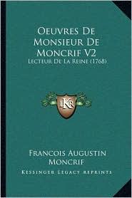 Oeuvres De Monsieur De Moncrif V2: Lecteur De La Reine (1768) - Francois Augustin Moncrif
