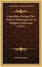 Exposition Abregee Des Preuves Historiques de La Religion Chretienne (1747)