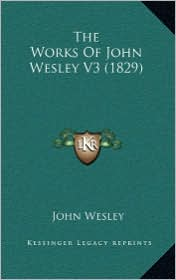 The Works of John Wesley V3 (1829) - John Wesley