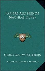 Papiere Aus Henos Nachlas (1792) - Georg Gustav Fulleborn