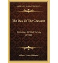The Day of the Crescent: Glimpses of Old Turkey (1920)