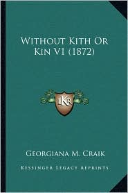 Without Kith or Kin V1 (1872)