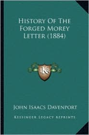 History of the Forged Morey Letter (1884) - John Isaacs Davenport