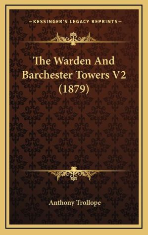 The Warden and Barchester Towers V2 (1879)