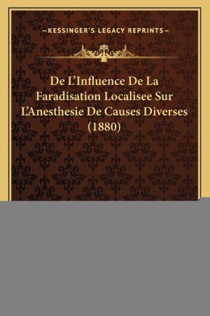 de L'Influence de La Faradisation Localisee Sur L'Anesthesie de Causes Diverses (1880)