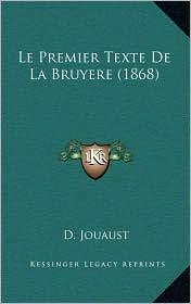 Le Premier Texte de La Bruyere (1868) - D. Jouaust