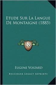 Etude Sur La Langue de Montaigne (1885)