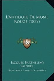 L'Antidote de Mont Rouge (1827) - Jacques Barthelemy Salgues
