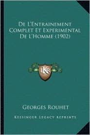 de L'Entrainement Complet Et Experimental de L'Homme (1902) - Georges Rouhet