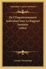 de L'Emprisonnement Individuel Sous Le Rapport Sanitaire (1844) - George Varrentrapp