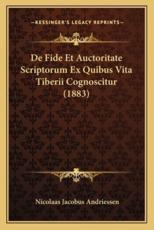 de Fide Et Auctoritate Scriptorum Ex Quibus Vita Tiberii Cognoscitur (1883) - Nicolaas Jacobus Andriessen