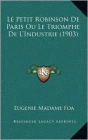 Le Petit Robinson de Paris Ou Le Triomphe de L'Industrie (1903) - Eugenie Madame Foa