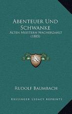 Abenteuer Und Schwanke - Rudolf Baumbach