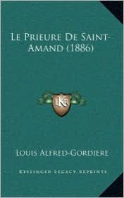 Le Prieure de Saint-Amand (1886) - Louis Alfred-Gordiere