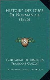 Histoire Des Ducs de Normandie (1826)